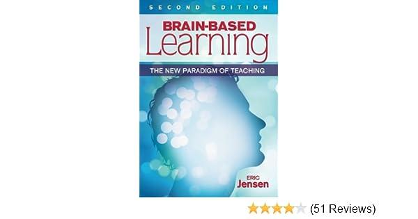 Brain-Based Learning: The New Paradigm of Teaching: Eric Jensen ...