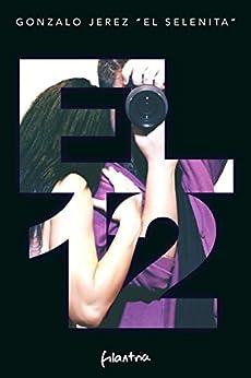 """El 12 (Spanish Edition) by [Jerez """"El Selenita"""", Gonzalo]"""