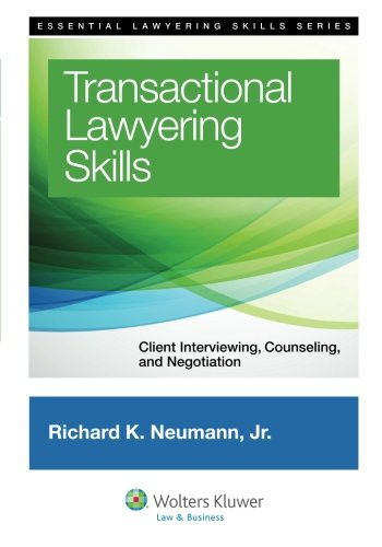 Transactional Lawyering Skills: Becoming a Deal Lawyer (Aspen Coursebook)
