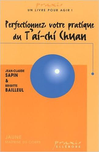 Lire un Perfectionnez pratique du Tai Chi Chuan pdf, epub ebook