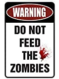WARNING Do Not Feed the Zombies – Funny Metal Sign for your garage, man cave, yard or wall. By Sign Dragon