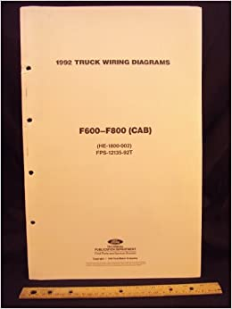 1992 Ford F600 F700 F800 Series Cab Truck Electrical Wiring. 1992 Ford F600 F700 F800 Series Cab Truck Electrical Wiring Diagrams Schematics Motor Pany Amazon Books. Ford. Ford F700 Truck P Diagrams At Scoala.co