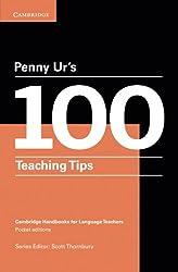 Penny Ur's 100 Teaching Tips (Cambridge Handbooks for Language Teachers)