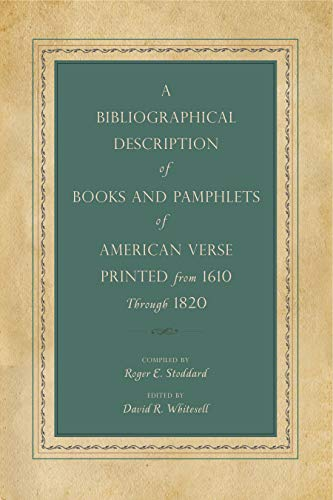 A Bibliographical Description of Books and Pamphlets of American Verse Printed from 1610 Through 1820 (Penn State Series in the History of the ()