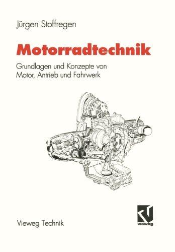 Motorradtechnik: Grundlagen und Konzepte von Motor, Antrieb und Fahrwerk (German Edition)