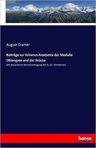 Beiträge zur feineren Anatomie der Medulla Oblongata und der Brücke ...