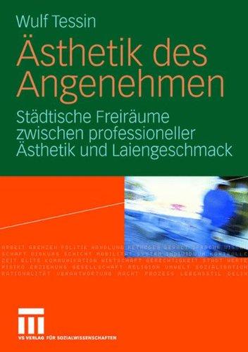 Ästhetik des Angenehmen: Städtische Freiräume zwischen professioneller Ästhetik und Laiengeschmack (German Edition)