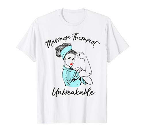 Massage Therapist Unbreakable T-Shirt Massage Therapy Gift (Massage Therapy Shirts)