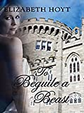 To Beguile a Beast (The Legend of the Four Soldiers: Thorndike Press Large Print Core)
