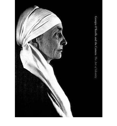 Georgia O'Keeffe and the Camera: The Art of Identity pdf epub