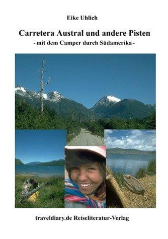 Carretera Austral und andere Pisten: Mit dem Camper durch Südamerika