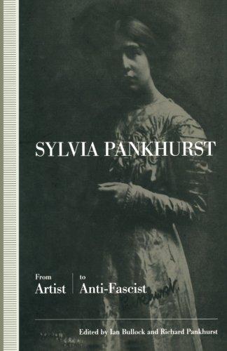 Sylvia Pankhurst: From Artist To Anti-Fascist