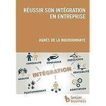 Réussir son intégration en entreprise (ELSB.HUMAN RES.) (French Edition)
