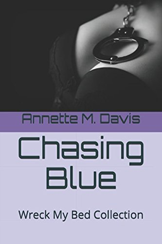 Chasing Blue: Wreck My Bed Collection pdf