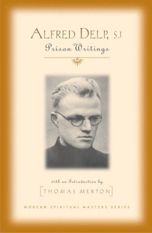 Alfred Delp, S.J: Prison Writings (Modern Spiritual Masters)