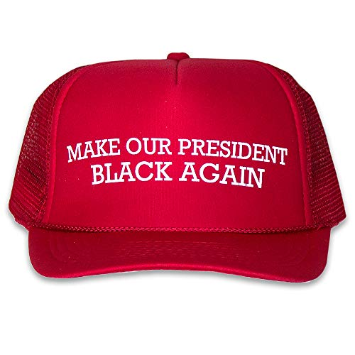 - Anti-Trump - Make Our President Black Again: Funny Red Trucker Hat