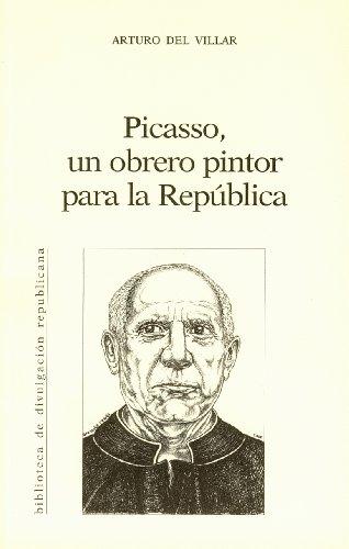 Picasso, un obrero pintor para la república por Arturo del villar MOBI FB2 mkt-0003772216