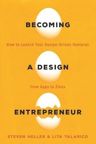 Download Becoming a Design Entrepreneur: How to Launch Your Design-Driven Ventures from Apps to Zines ebook