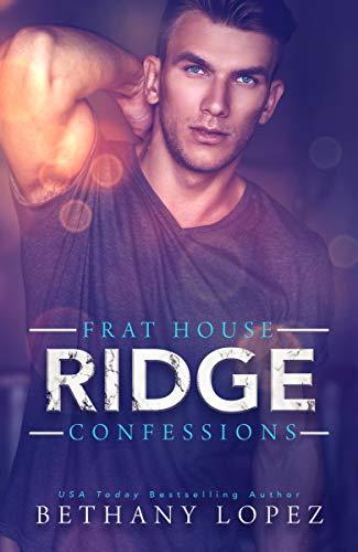 Frat House Confessions: Ridge (Bethany House Kindle Books)