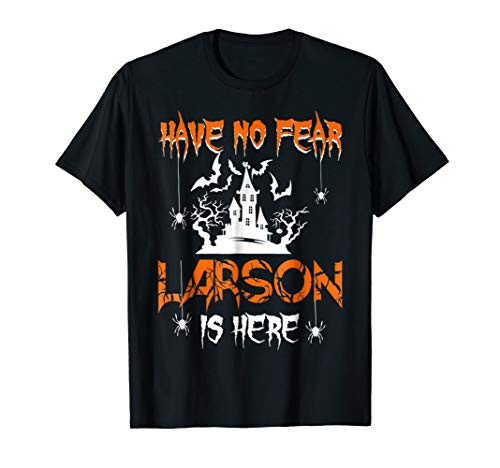 Have No Fear Larson Is Here Halloween -