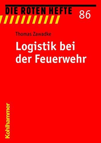 Logistik bei der Feuerwehr (Die Roten Hefte, Band 86)