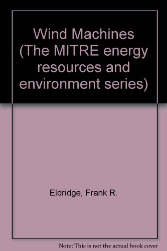 Wind Machines (The MITRE energy resources and environment series)