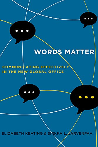 Words Matter: Communicating Effectively in the New Global Office by University of California Press