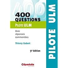 400 questions Pilote ULM - Avec réponses commentées