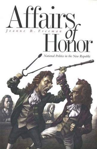 Affairs of Honor: National Politics in the New