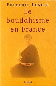 Le bouddhisme en France par Frédéric Lenoir