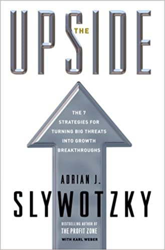 Book The Upside: The 7 Strategies for Turning Big Threats Into Growth Breakthroughs