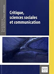Critique, sciences sociales et communication