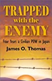 Trapped with the Enemy, James O. Thomas, 1401044123