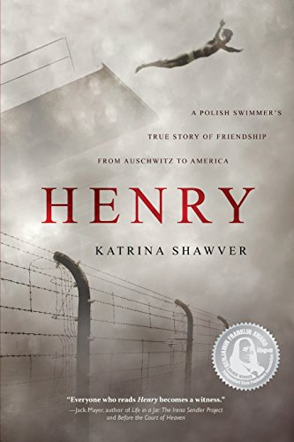 Henry: A Polish Swimmer's True Story of Friendship from Auschwitz to America