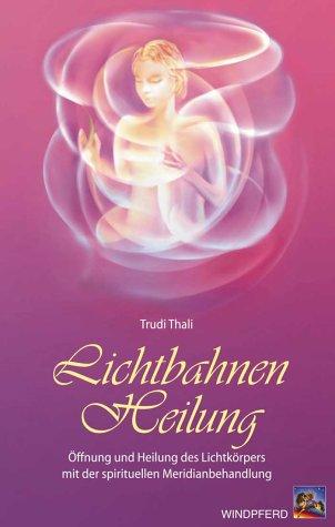 lichtbahnen-heilung-ffnung-und-heilung-des-lichtkrpers-mit-der-spirituellen-meridianbehandlung