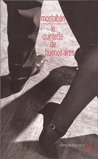 Le quintette de Buenos Aires, Vazquez Montalban, Manuel