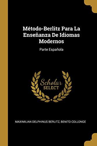Método-Berlitz Para La Enseñanza De Idiomas Modernos: Parte Española