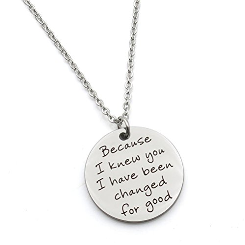 Because I Knew You I Have Been Changed Good inspired Best Friends Gift Stainless Steel Pendant Necklace Christmas Wishes Quotes For Best Friends