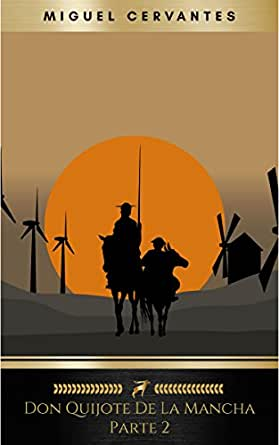 Segunda parte del ingenioso caballero don Quijote de la Mancha ...