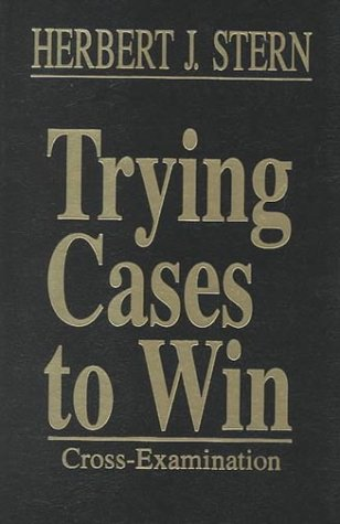 Trying Cases To Win: Cross Examination (Trial Practice Library) (v. 3)