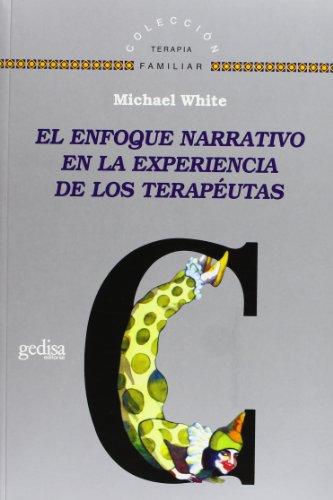 Descargar Libro Enfoque Narrativo En La Experiencia De Los Terapeutas Michael White