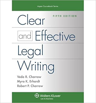 [(Clear and Effective Legal Writing, Fifth Edition )] [Author: CHARROW] [Jun-2013]