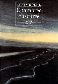 Chambres obscures par Alain Roehr