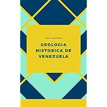 Geologia Historica de Venezuela (Spanish Edition)