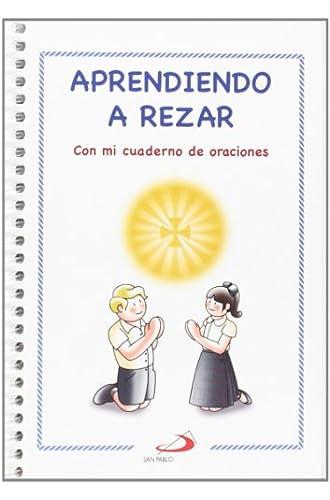 Aprendiendo A Rezar: Con Mi Cuaderno De Oraciones