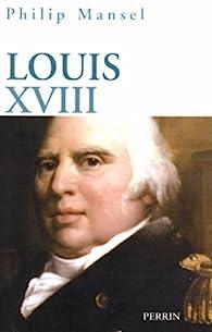 Louis XVIII par Philip Mansel