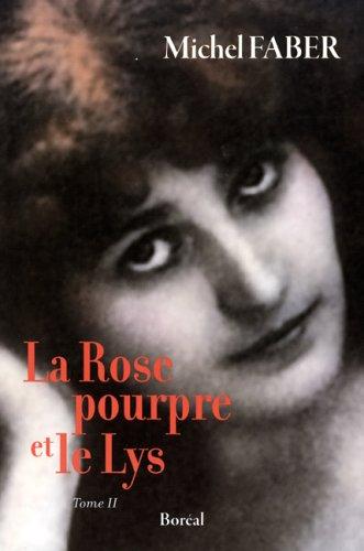 Rose pourpre et le lys (La), t. 02