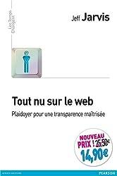 Tout nu sur le web: Plaidoyer pour une transparence maîtrisée