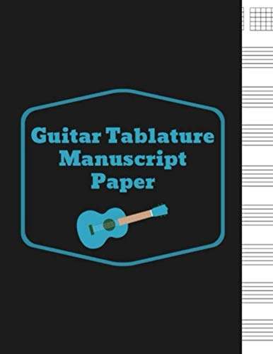 - Guitar Tablature Manuscript Paper: Blank Sheet Music For Guitar, Music Manuscript Paper, 6 String Chord, Staff and Title Music Paper For Guitar ... Teachers and Students (100 Pages 8.5 x 11 )