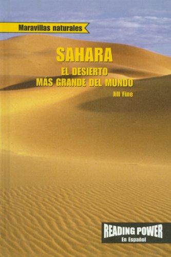 Download Sahara: El Desierto Mas Grande Del Mundo/ the World's Largest Desert (Maravillas Naturales) (Spanish Edition) pdf epub